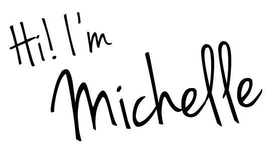 Hi! I'm Michelle