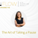 The Art of Taking a Pause | InFlow Podcast with Michelle Bosch | Episode 110
