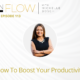 How To Boost Your Productivity | The InFlow Podcast with Michelle Bosch | Episode 114