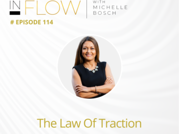The Law of Traction | Inflow with Michelle Bosch | Episode 115