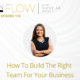 How to Build the Right Team For Your Business– InFlow with Michelle Bosch – Episode 115