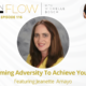 Overcoming adversity to achieve your goals | Inflow with Michelle Bosch | Episode 116