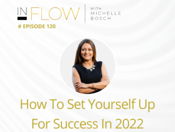 How to set yourself up for success in 2022 | Inflow with Michelle Bosch | Episode 120