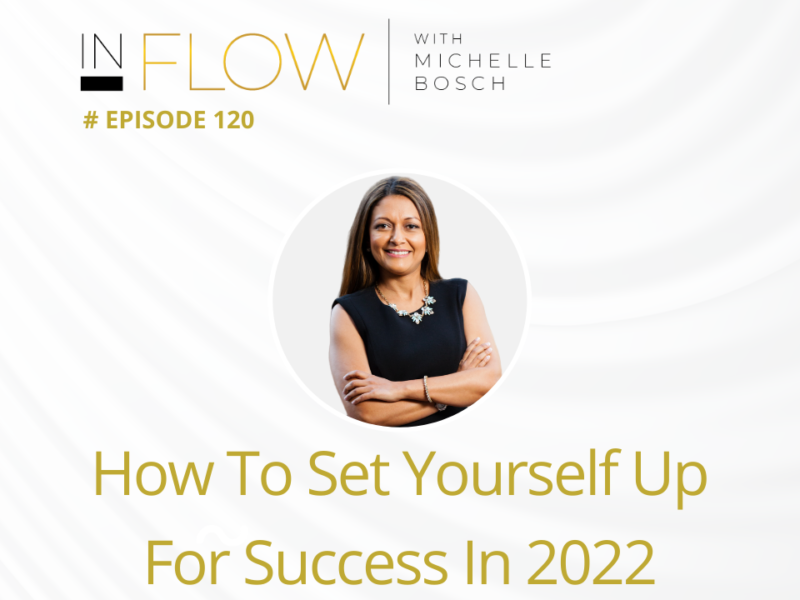 How to set yourself up for success in 2022   Inflow with Michelle Bosch   Episode 120