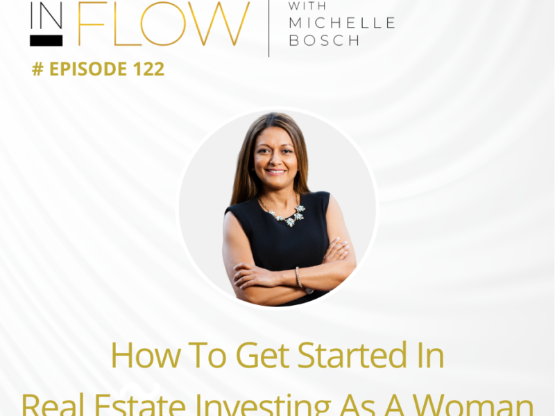 How to become a real estate investor   InFlow Podcast with Michelle Bosch   Episode 112